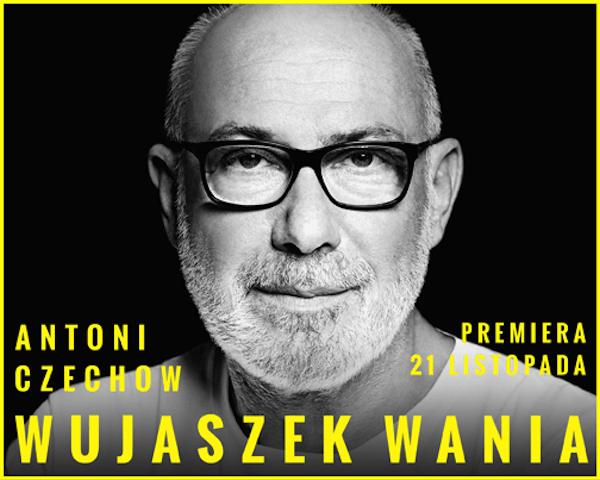 Wujaszek Wania - Teatr 6.piętro