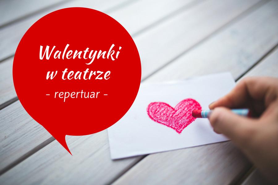 Walentynki w teatrze - repertuar